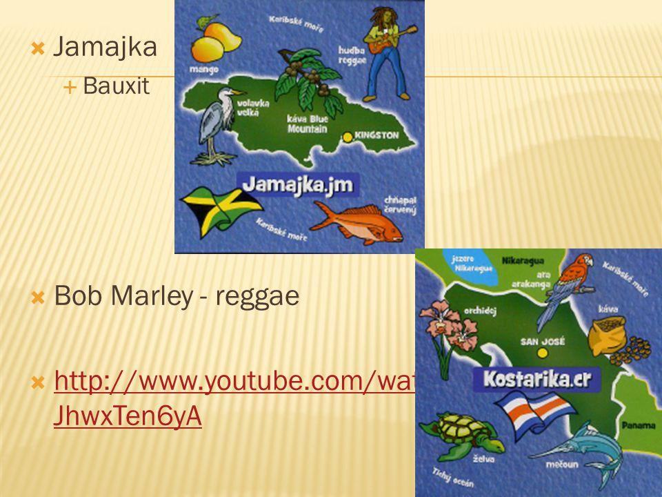 Jamajka Bob Marley - reggae http://www.youtube.com/watch v=-JhwxTen6yA