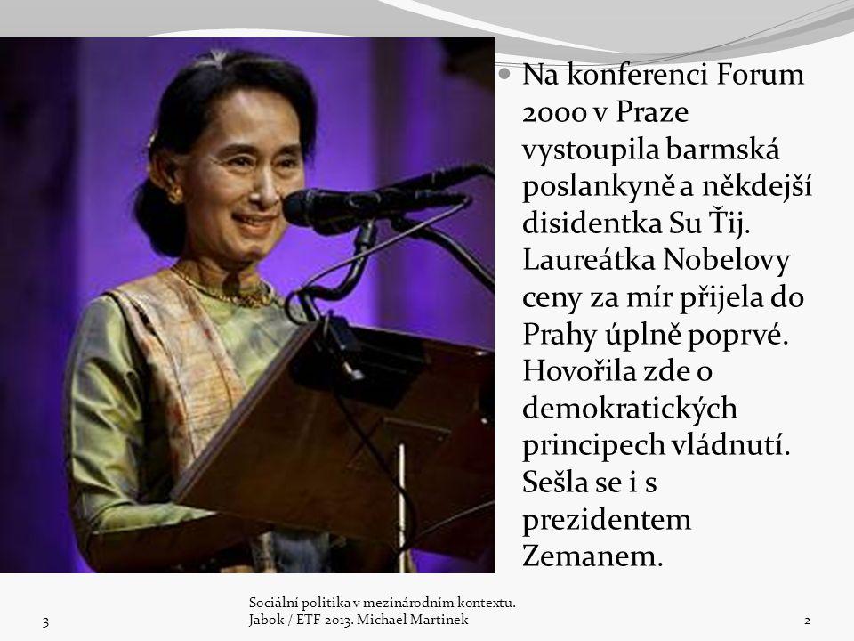 Na konferenci Forum 2000 v Praze vystoupila barmská poslankyně a někdejší disidentka Su Ťij. Laureátka Nobelovy ceny za mír přijela do Prahy úplně poprvé. Hovořila zde o demokratických principech vládnutí. Sešla se i s prezidentem Zemanem.