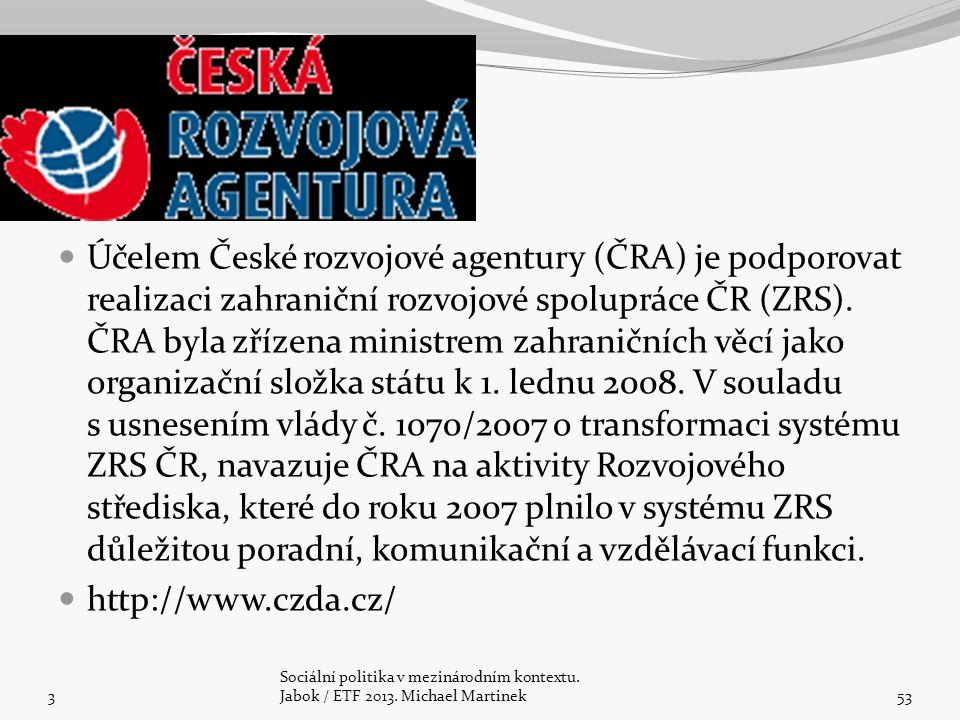 Účelem České rozvojové agentury (ČRA) je podporovat realizaci zahraniční rozvojové spolupráce ČR (ZRS). ČRA byla zřízena ministrem zahraničních věcí jako organizační složka státu k 1. lednu 2008. V souladu s usnesením vlády č. 1070/2007 o transformaci systému ZRS ČR, navazuje ČRA na aktivity Rozvojového střediska, které do roku 2007 plnilo v systému ZRS důležitou poradní, komunikační a vzdělávací funkci.