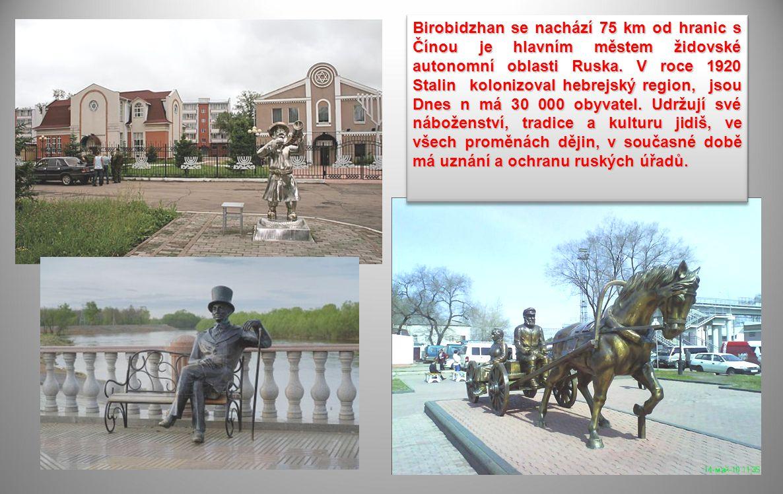 Birobidzhan se nachází 75 km od hranic s Čínou je hlavním městem židovské autonomní oblasti Ruska.