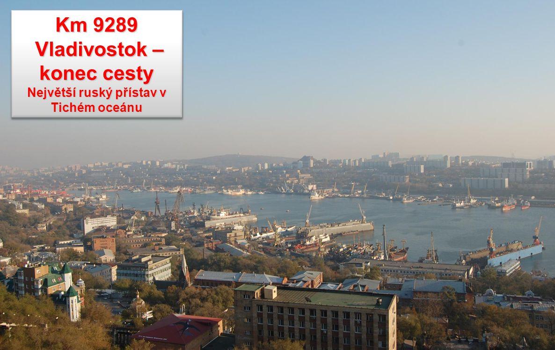 Vladivostok – konec cesty Největší ruský přístav v Tichém oceánu