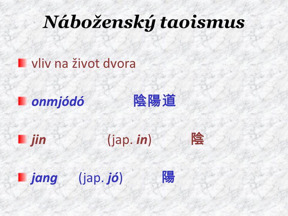 Náboženský taoismus vliv na život dvora onmjódó 陰陽道 jin (jap. in) 陰