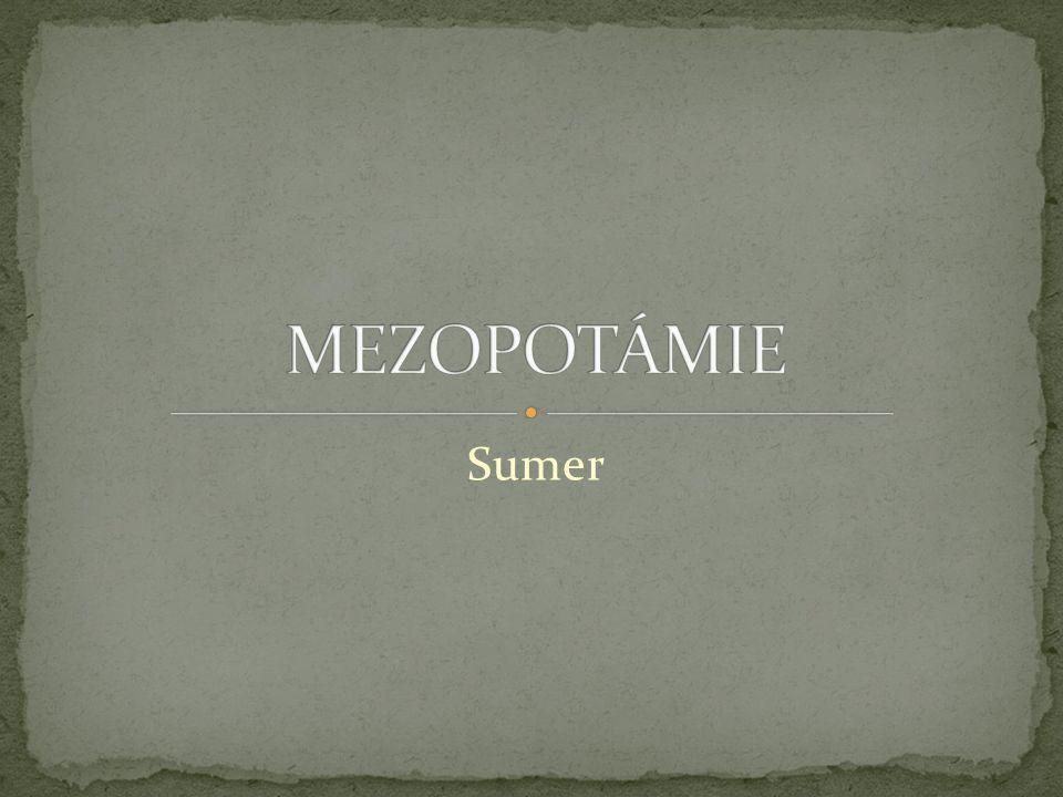 MEZOPOTÁMIE Sumer
