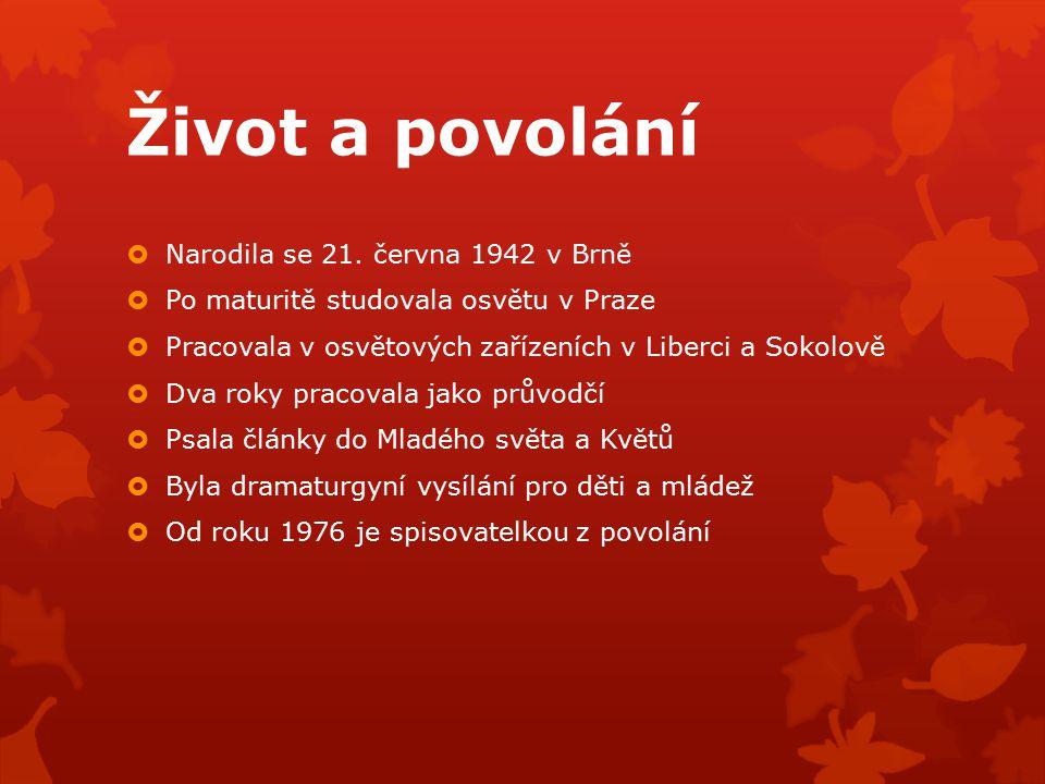 Život a povolání Narodila se 21. června 1942 v Brně