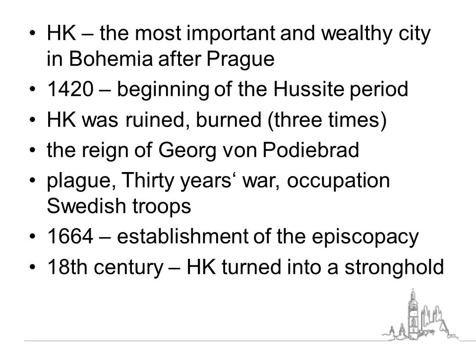 HK – the most important and wealthy city in Bohemia after Prague