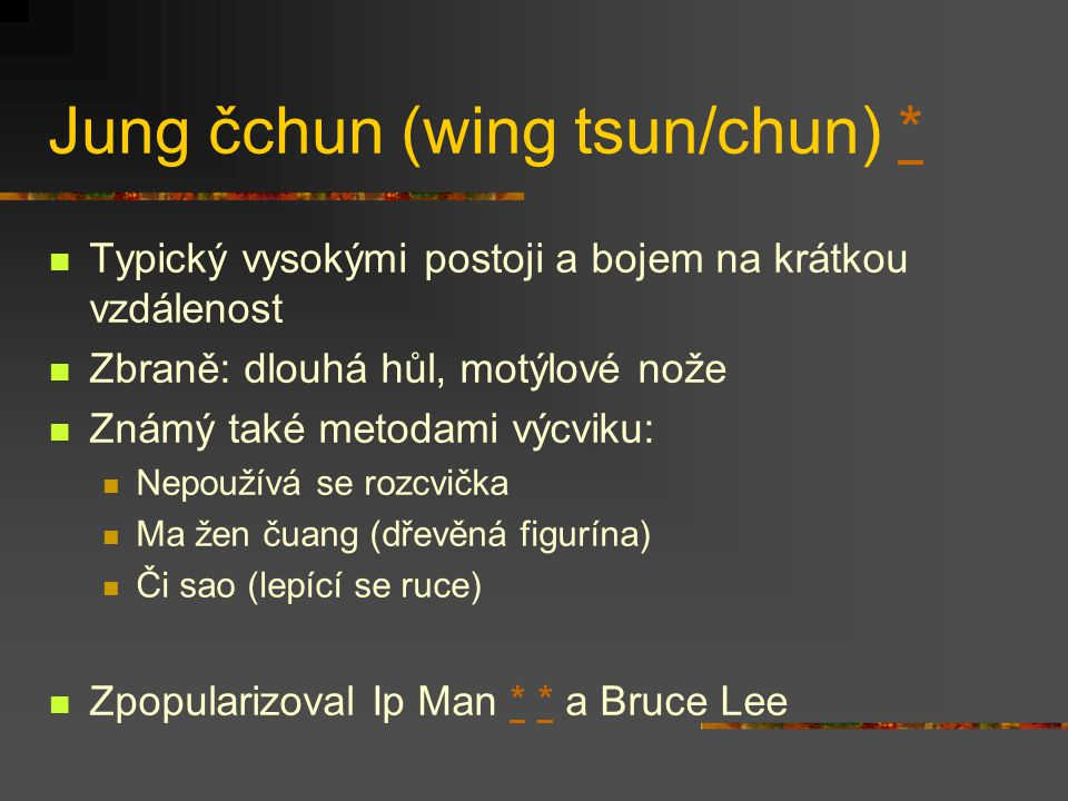 Jung čchun (wing tsun/chun) *