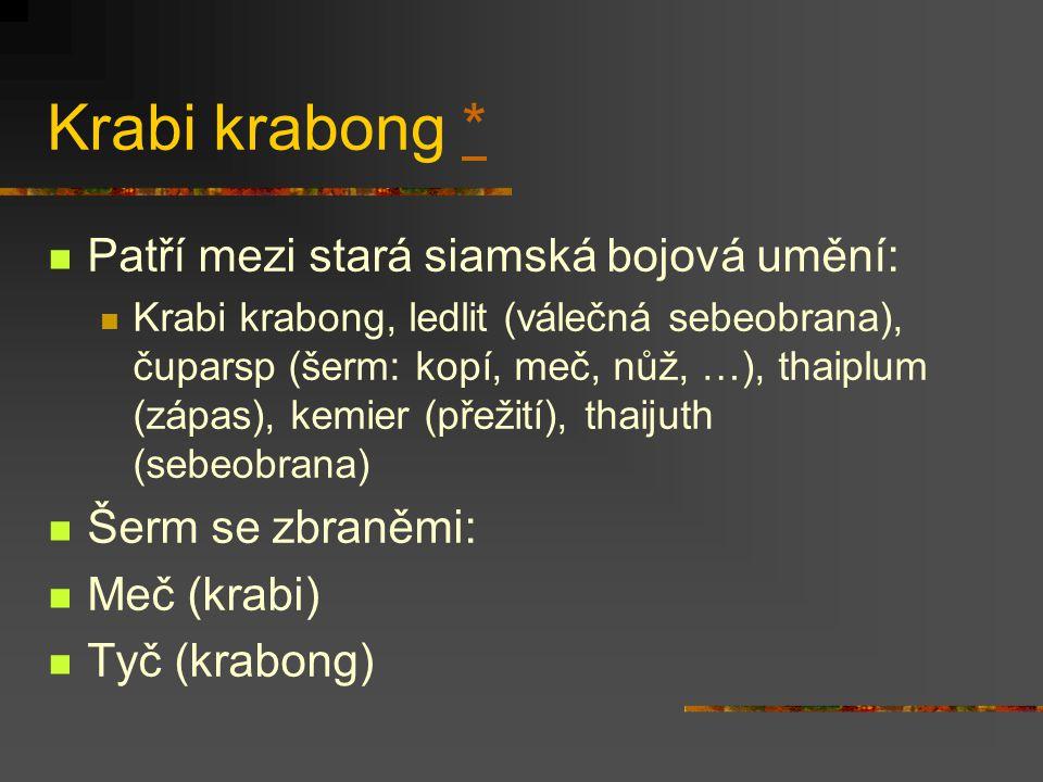 Krabi krabong * Patří mezi stará siamská bojová umění: