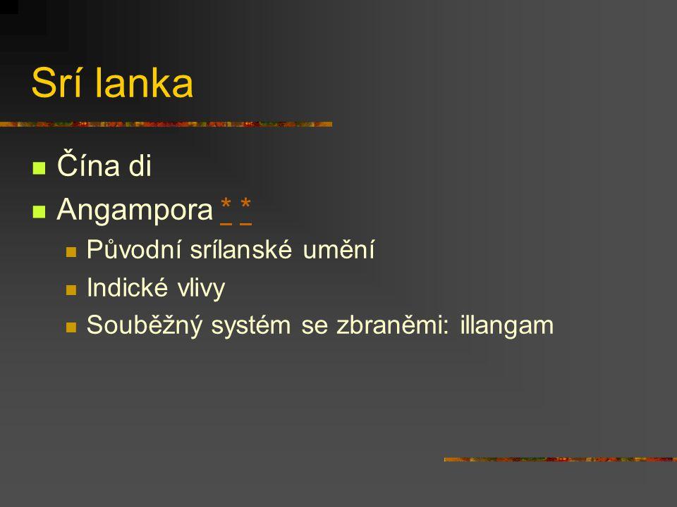 Srí lanka Čína di Angampora * * Původní srílanské umění Indické vlivy