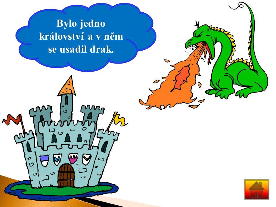 Bylo jedno království a v něm se usadil drak.