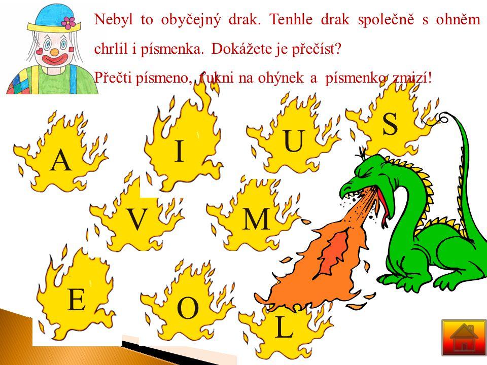 Nebyl to obyčejný drak. Tenhle drak společně s ohněm chrlil i písmenka