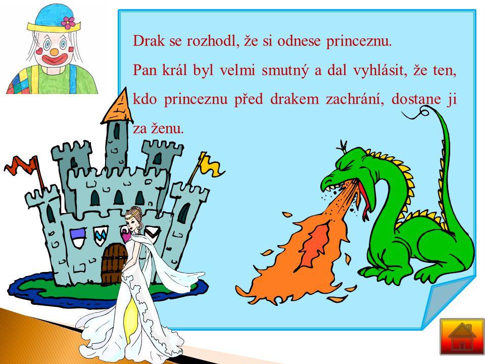 Drak se rozhodl, že si odnese princeznu.