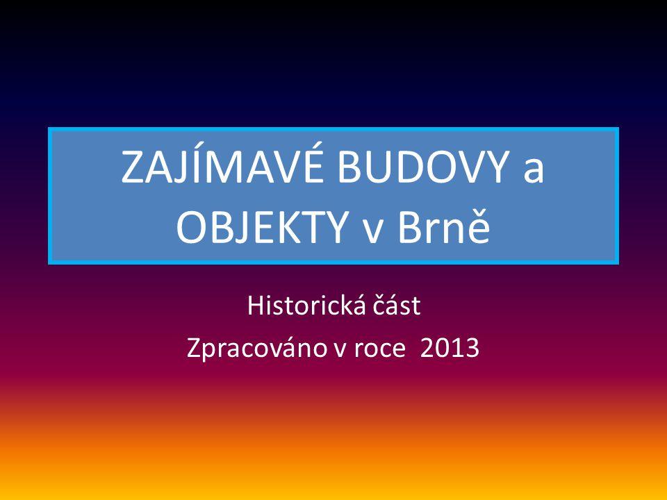 ZAJÍMAVÉ BUDOVY a OBJEKTY v Brně