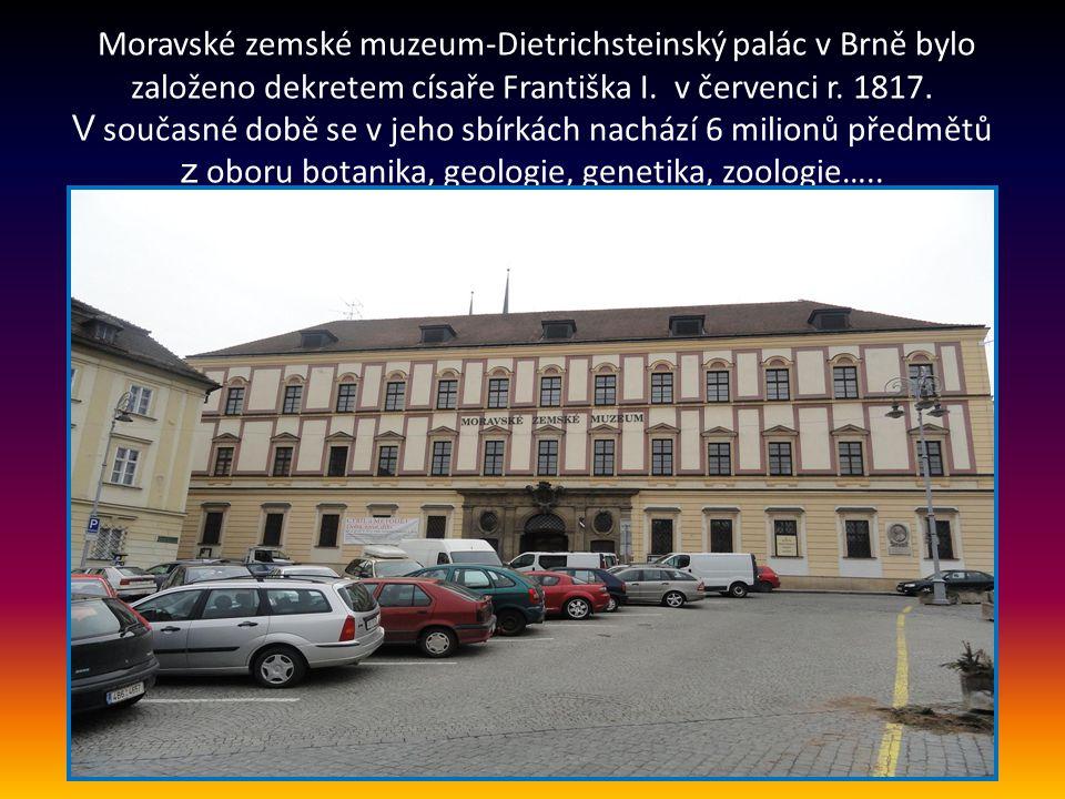 Moravské zemské muzeum-Dietrichsteinský palác v Brně bylo založeno dekretem císaře Františka I.