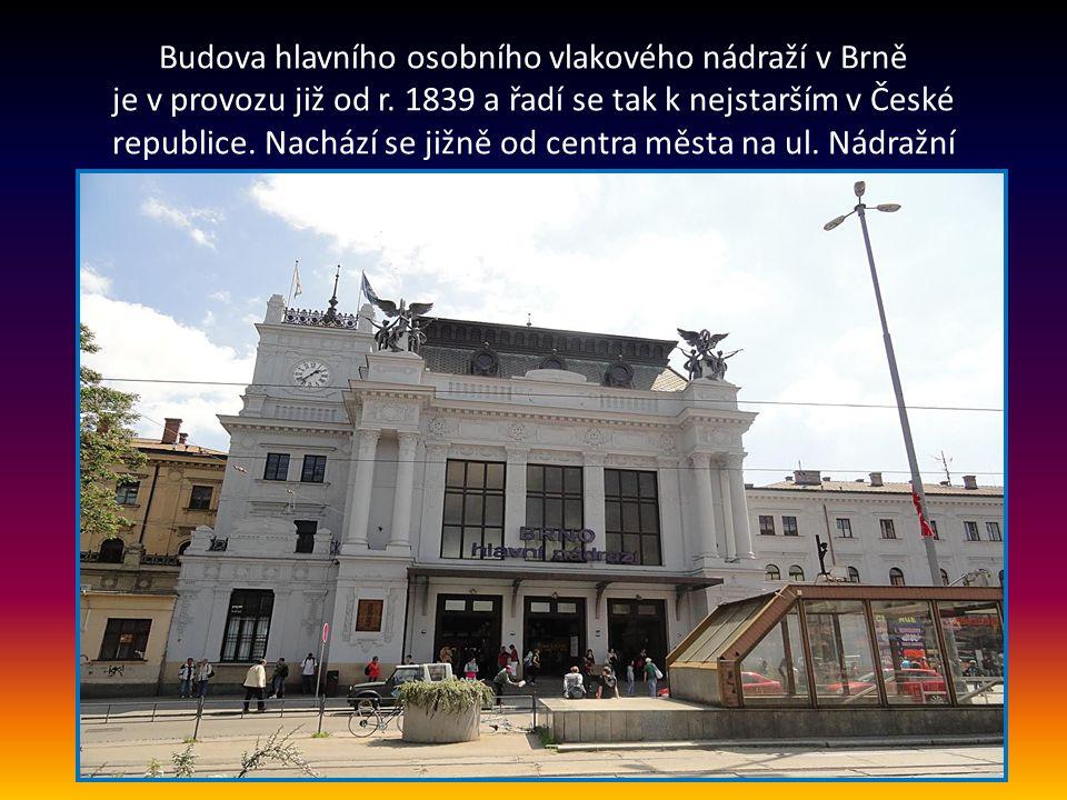 Budova hlavního osobního vlakového nádraží v Brně je v provozu již od r.