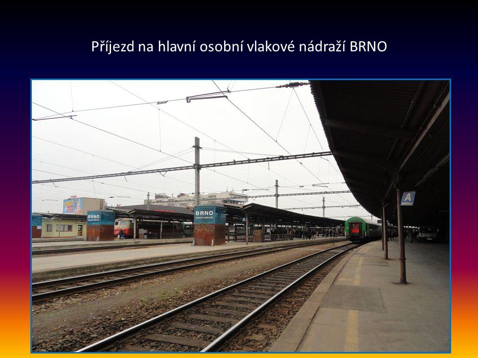 Příjezd na hlavní osobní vlakové nádraží BRNO