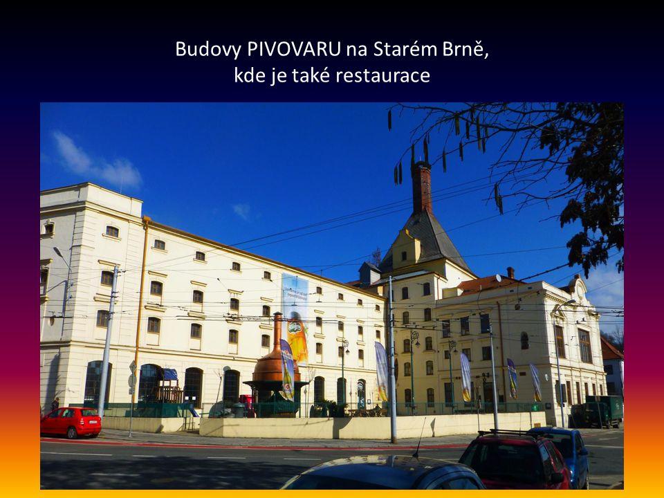 Budovy PIVOVARU na Starém Brně, kde je také restaurace