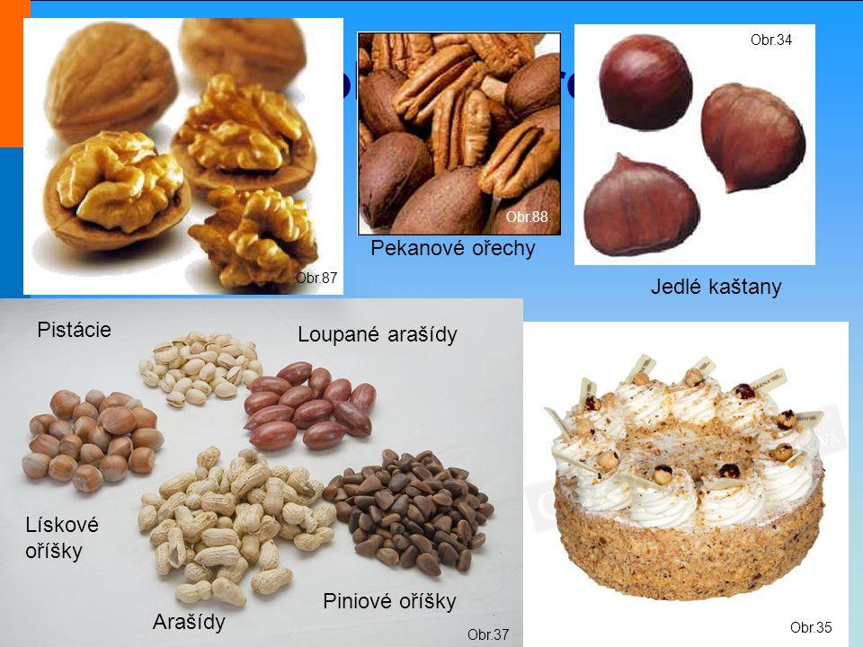 Ozdoby z jádrovin Pekanové ořechy Jedlé kaštany Pistácie