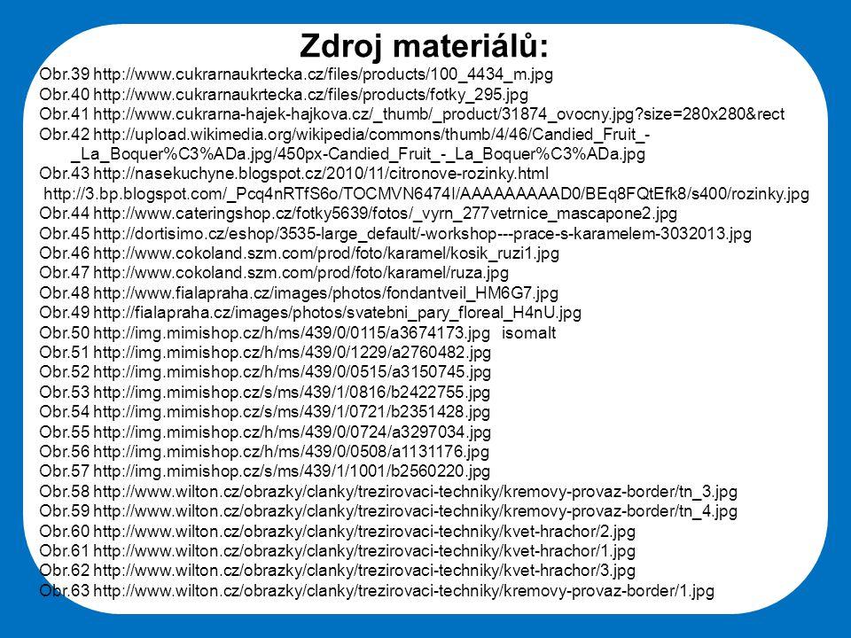 Zdroj materiálů: Obr.39 http://www.cukrarnaukrtecka.cz/files/products/100_4434_m.jpg.