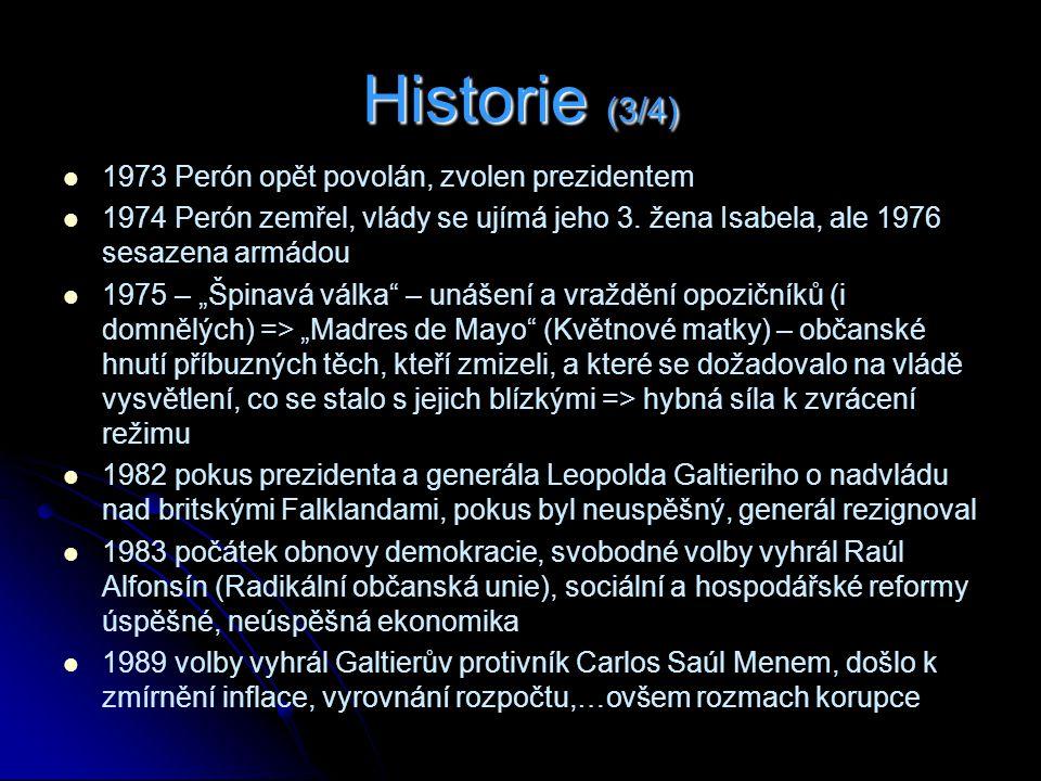 Historie (3/4) 1973 Perón opět povolán, zvolen prezidentem