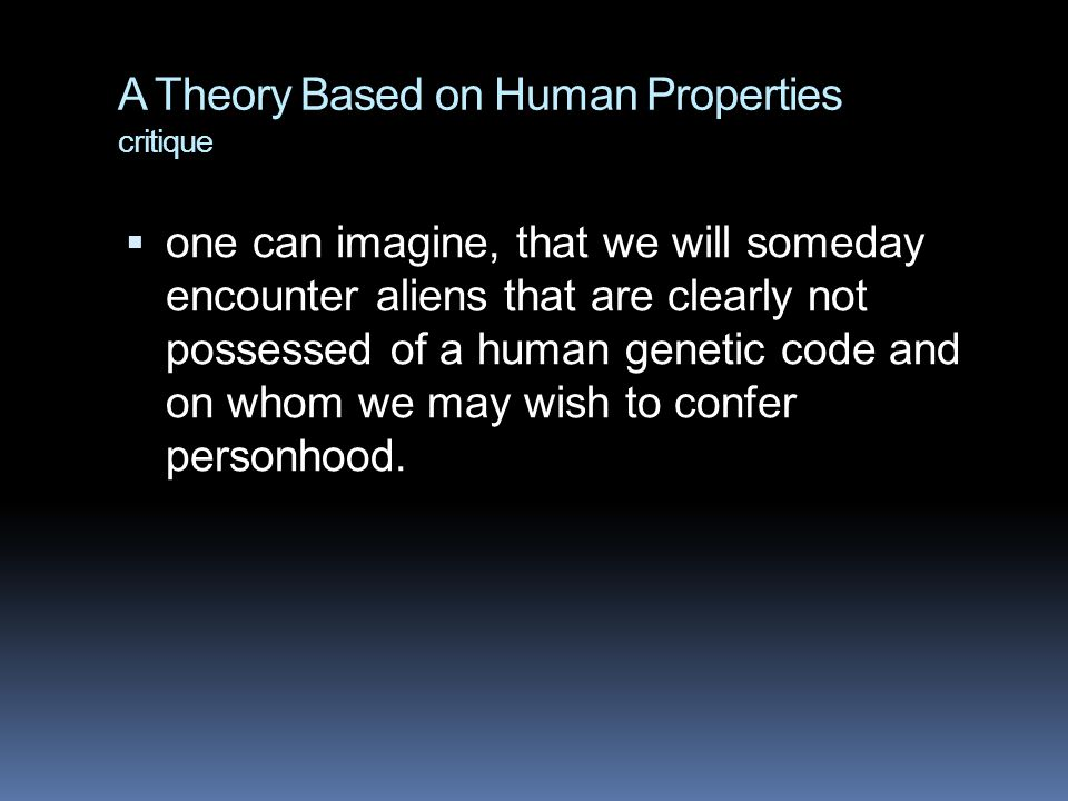 A Theory Based on Human Properties critique