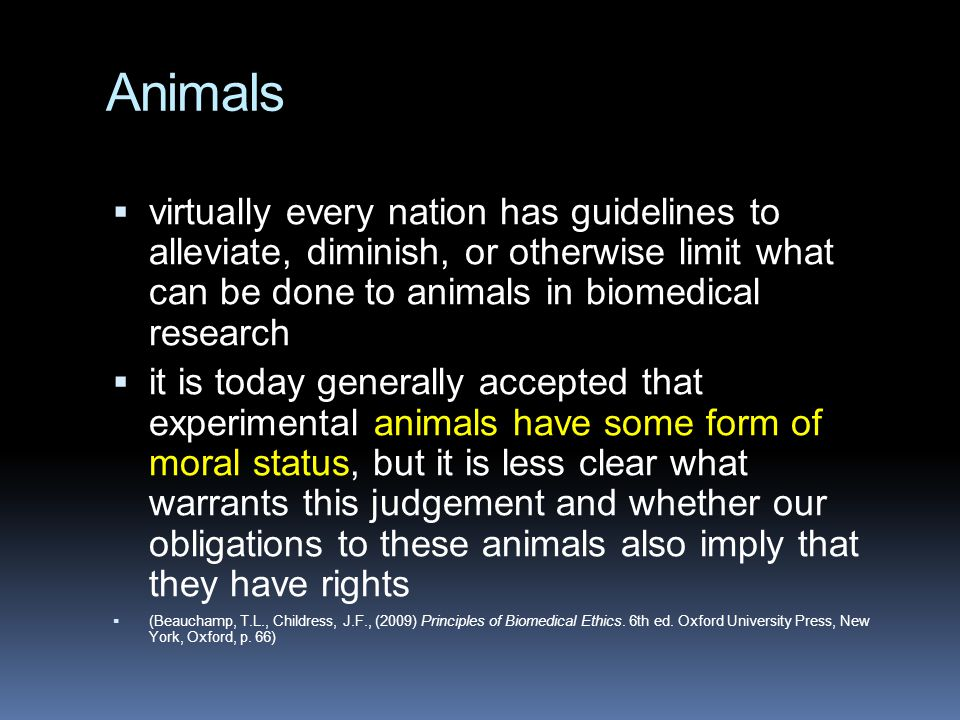 Animals virtually every nation has guidelines to alleviate, diminish, or otherwise limit what can be done to animals in biomedical research.