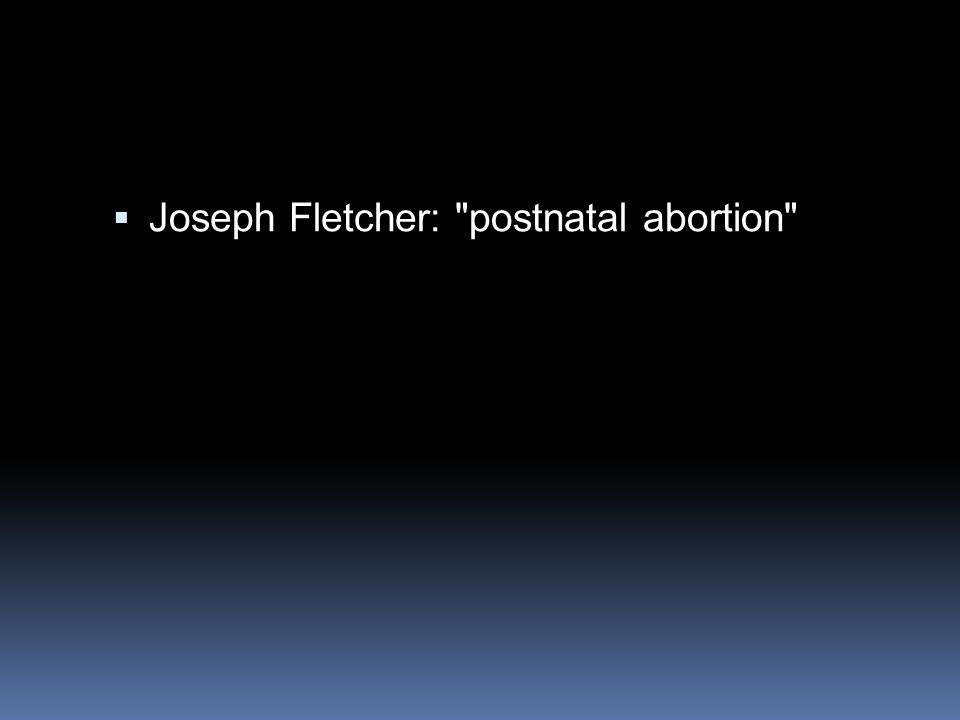 Joseph Fletcher: postnatal abortion