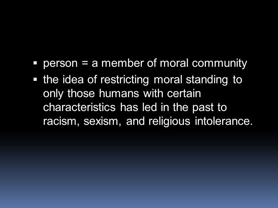 person = a member of moral community