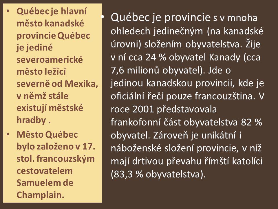 Québec je hlavní město kanadské provincie Québec je jediné severoamerické město ležící severně od Mexika, v němž stále existují městské hradby .