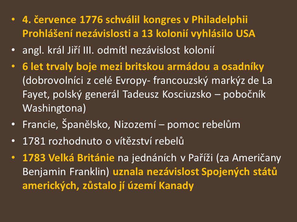 4. července 1776 schválil kongres v Philadelphii Prohlášení nezávislosti a 13 kolonií vyhlásilo USA