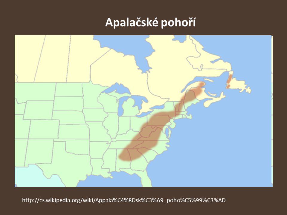 Apalačské pohoří http://cs.wikipedia.org/wiki/Appala%C4%8Dsk%C3%A9_poho%C5%99%C3%AD