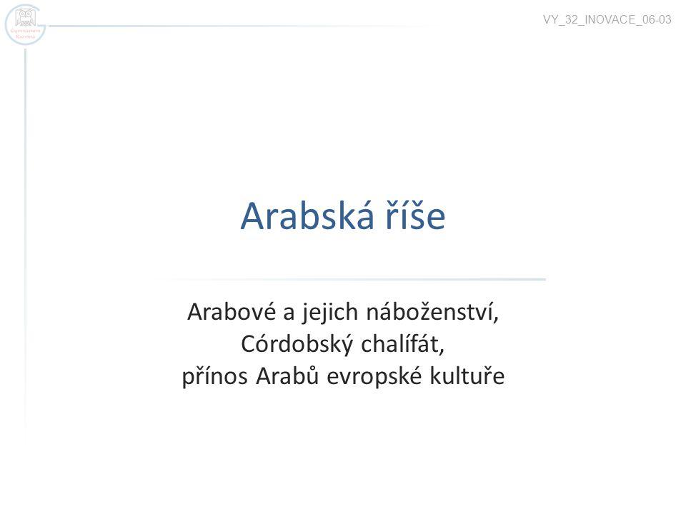 VY_32_INOVACE_06-03 Arabská říše.