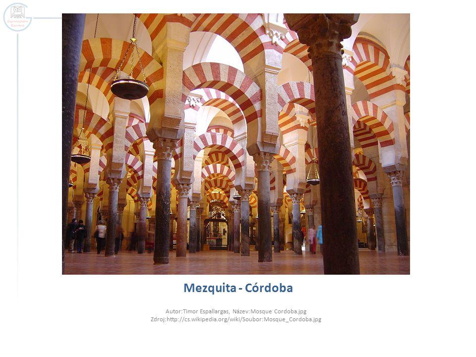 Mezquita - Córdoba Autor:Timor Espallargas, Název:Mosque Cordoba.jpg Zdroj:http://cs.wikipedia.org/wiki/Soubor:Mosque_Cordoba.jpg.