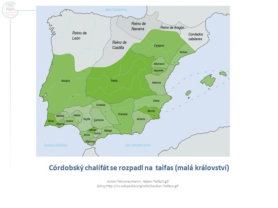 Córdobský chalífát se rozpadl na taifas (malá království)