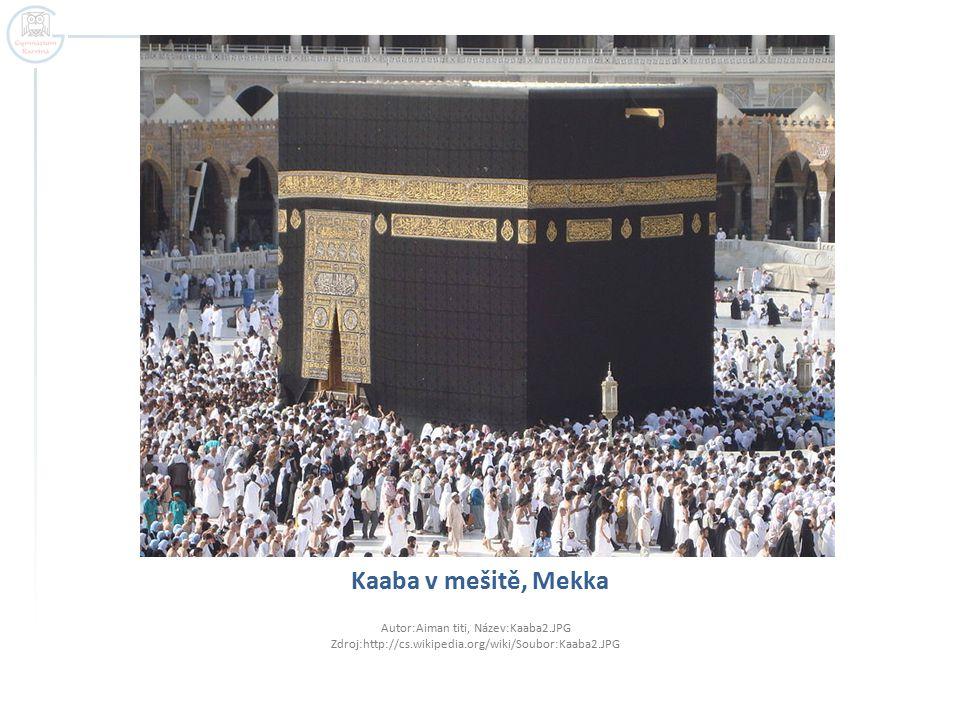 Kaaba v mešitě, Mekka Autor:Aiman titi, Název:Kaaba2.JPG Zdroj:http://cs.wikipedia.org/wiki/Soubor:Kaaba2.JPG.