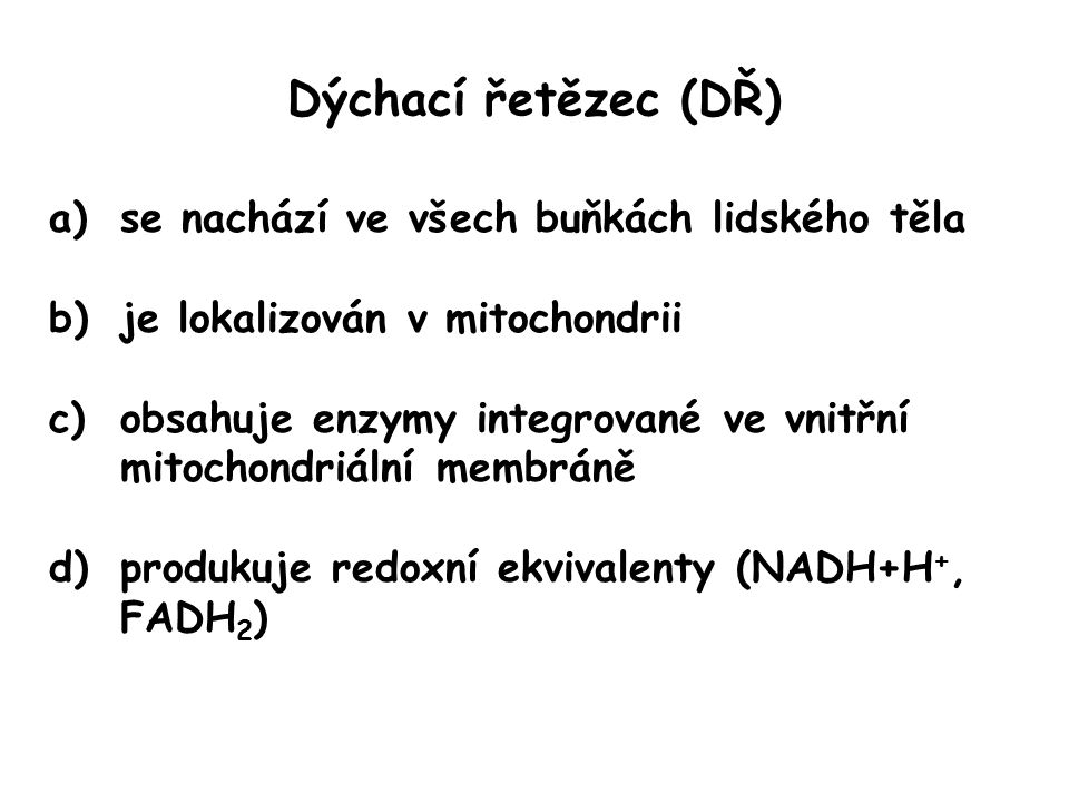 Dýchací řetězec (DŘ) se nachází ve všech buňkách lidského těla