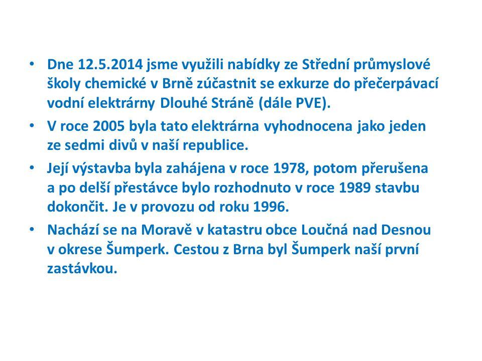Dne 12.5.2014 jsme využili nabídky ze Střední průmyslové školy chemické v Brně zúčastnit se exkurze do přečerpávací vodní elektrárny Dlouhé Stráně (dále PVE).