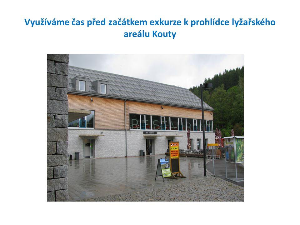 Využíváme čas před začátkem exkurze k prohlídce lyžařského areálu Kouty