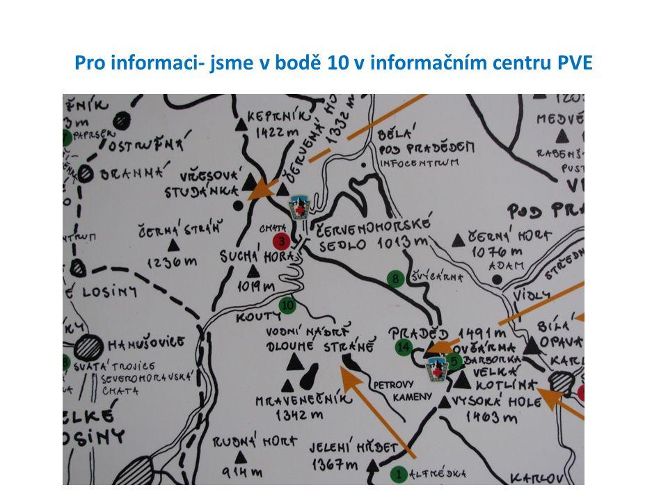 Pro informaci- jsme v bodě 10 v informačním centru PVE