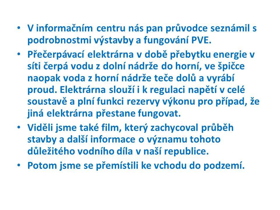 V informačním centru nás pan průvodce seznámil s podrobnostmi výstavby a fungování PVE.