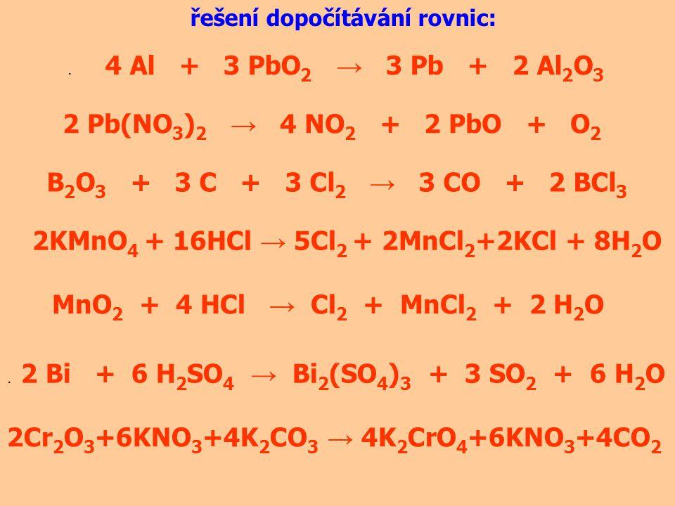 2KMnO4 + 16HCl → 5Cl2 + 2MnCl2+2KCl + 8H2O