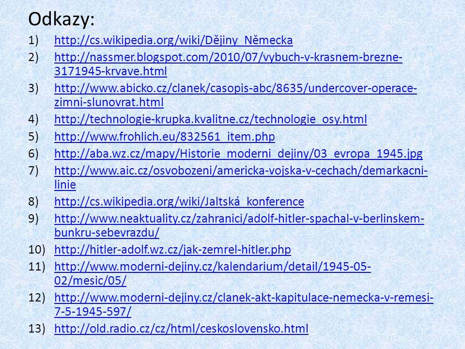 Odkazy: http://cs.wikipedia.org/wiki/Dějiny_Německa