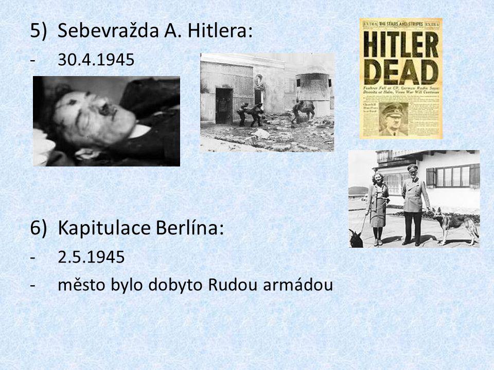 Sebevražda A. Hitlera: Kapitulace Berlína: 30.4.1945 2.5.1945