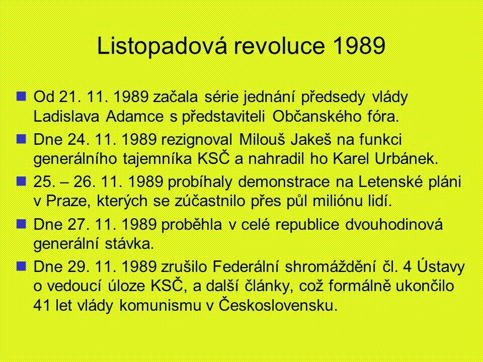 Listopadová revoluce 1989 Od 21. 11. 1989 začala série jednání předsedy vlády Ladislava Adamce s představiteli Občanského fóra.
