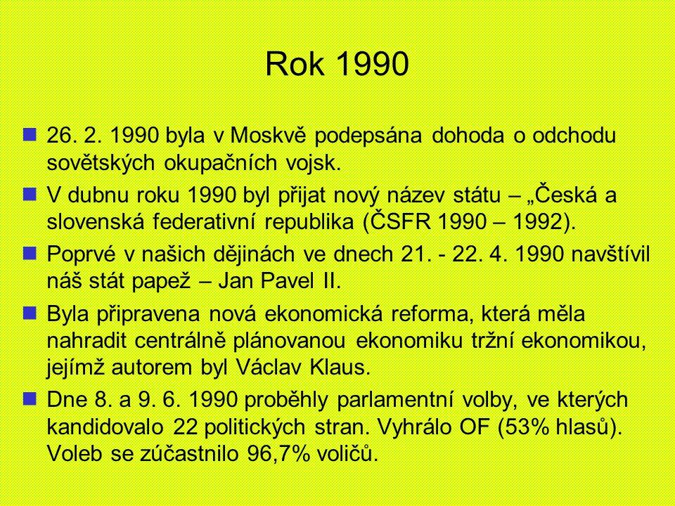 Rok 1990 26. 2. 1990 byla v Moskvě podepsána dohoda o odchodu sovětských okupačních vojsk.