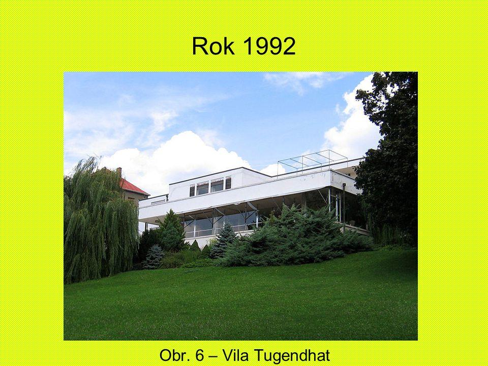 Rok 1992 Obr. 6 – Vila Tugendhat