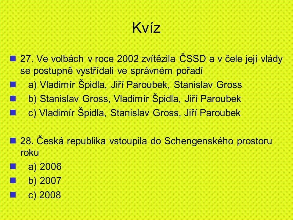 Kvíz 27. Ve volbách v roce 2002 zvítězila ČSSD a v čele její vlády se postupně vystřídali ve správném pořadí.