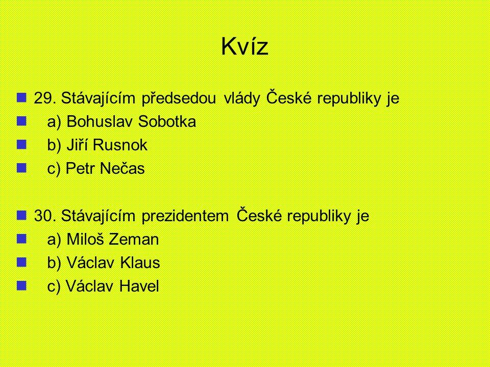 Kvíz 29. Stávajícím předsedou vlády České republiky je