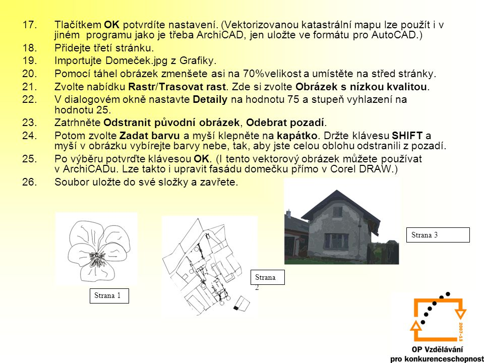 Přidejte třetí stránku. Importujte Domeček.jpg z Grafiky.