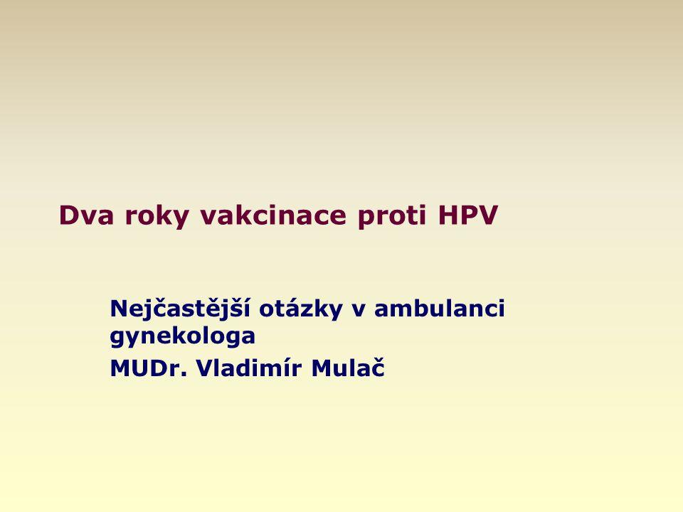 Dva roky vakcinace proti HPV