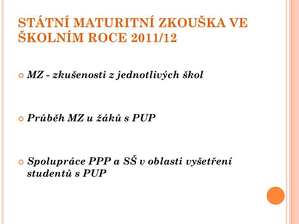 STÁTNÍ MATURITNÍ ZKOUŠKA VE ŠKOLNÍM ROCE 2011/12